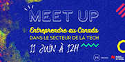 Illustration of the event « Meet UP Entreprendre au Canada dans le secteur de la tech »