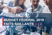 Bannière Budget fédéral 2019: faits saillants