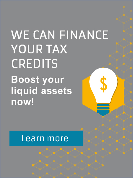 Finance your tax credits. Boost your liquid assets now! See what we offer.