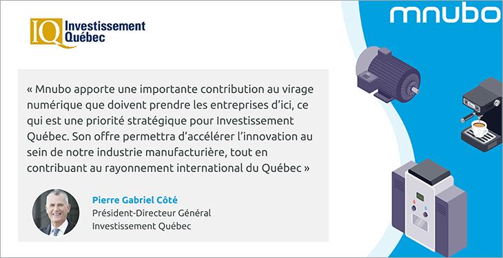 Illustration avec les logos d'Investissement Québec et de Mnubo et un encadré incluant une photo et une citation de Pierre Gabriel Côté, président-directeur général d'Investissement Québec