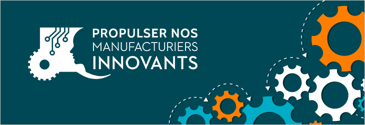 Logo Manufacturiers Innovants indiquant: Propulser nos Manufacturiers innovants