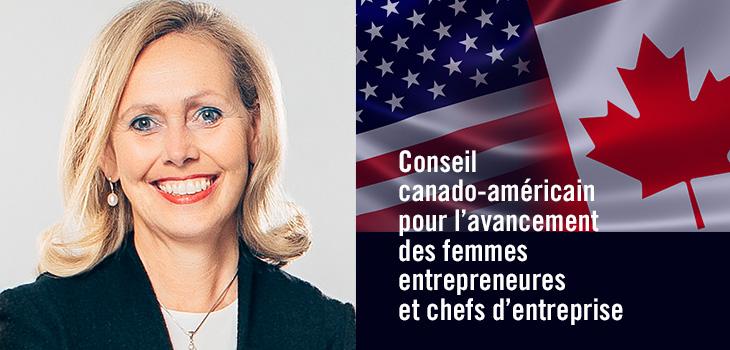 Photo de madame Monique F. Leroux et texte indiquant « Conseil canado-américain sur l'avancement des femmes d'affaires et entrepreneures »