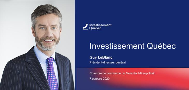 Bannière Investissement Québec avec photo de Guy LeBlanc, président-directeur général, et texte indiquant: Investissement Québec, Guy LeBlanc, président-directeur général, Chambre de commerce du Montréal Métropolitain, 7 octobre 2020