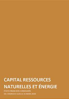 Couverture du document Capital Ressources Naturelles et Énergie - États financiers consolidés de l'excercice clos le 31 mars 2020