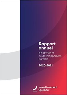 Couverture du Rapport annuel d'activités et de développement durable d'Investissement Québec 2020-2021