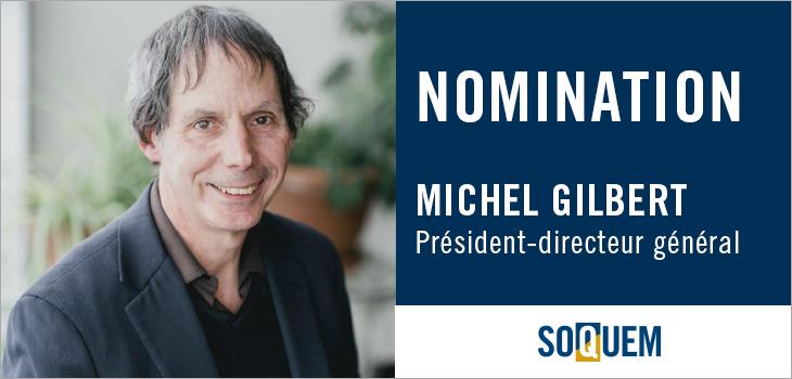Photo de Michel Gilbert et texte indiquant « Nomination SOQUEM, Michel Gilbert, Président-directeur général »