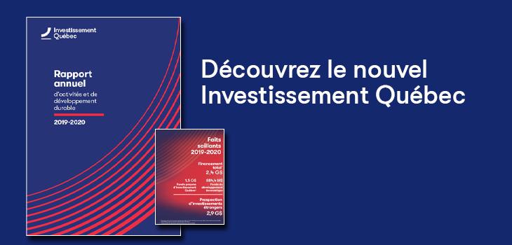 Bannière avec texte indiquant : Découvrez le nouvel Investissement Québec – Rapport annuel 2019-2020