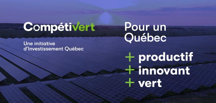 Bannière Compétivert – Une initiative d'Investissement Québec – Pour un Québec productif, innovant et vert