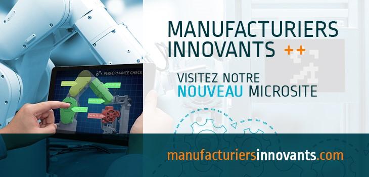 Image d'un robot et d'une main touchant un ordinateur et texte indiquant Manufacturiers Innovants, visitez notre nouveau microsite